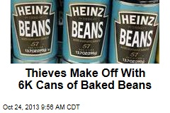 Thieves Make Off With 6K Cans of Baked Beans