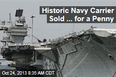 Historic Navy Carrier Sold for ... a Penny