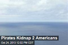 Pirates Kidnap 2 Americans