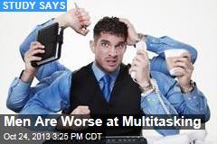 Men Are Worse at Multitasking