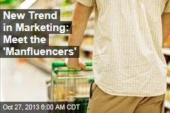 New Trend in Marketing: Meet the 'Manfluencers'
