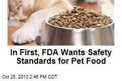 In First, FDA Wants Safety Standards for Pet Food