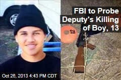 FBI to Probe Deputy's Killing of Boy, 13