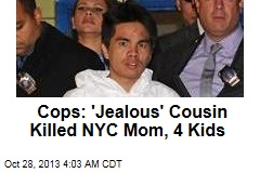 'Jealous' Cousin Kills NYC Mom, 4 Kids