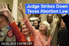 Judge Strikes Down Texas Abortion Law