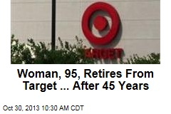 Woman, 95, Retires From Target ... After 45 Years