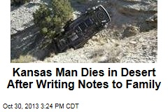 Kansas Man Dies in Desert After Writing Notes to Family