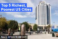 Top 5 Richest, Poorest US Cities