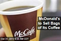 McDonald's to Sell Bags of Its Coffee