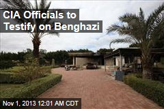 CIA Officials to Testify on Benghazi