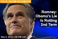Romney: Obama's Lie Is Rotting 2nd Term