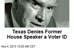 Texas Denies Former House Speaker a Voter ID