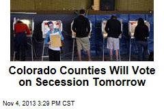Colorado Counties Will Vote on Secession Tomorrow