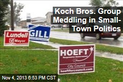 Koch Bros. Group Meddling in Small- Town Politics