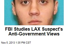 FBI Studies LAX Suspect's Anti-Government Views