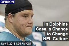 In Dolphins Case, a Chance to Change NFL Culture