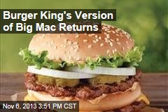 Burger King's Version of Big Mac Returns