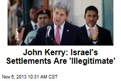 John Kerry: Israel's Settlements Are 'Illegitimate'