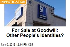 For Sale at Goodwill: Other People's Identities?