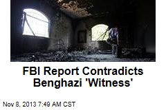 FBI Report Contradicts Benghazi 'Witness'