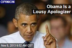 Obama Is a Lousy Apologizer