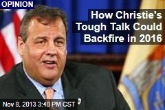 How Christie's Tough Talk Could Backfire in 2016