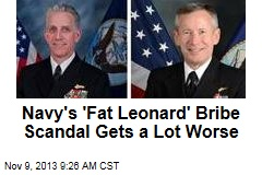 Navy's 'Fat Leonard' Bribe Scandal Gets a Lot Worse
