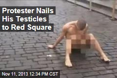 Protester Nails His Testicles to Red Square
