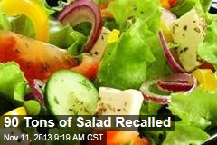 90 Tons of Salad Recalled