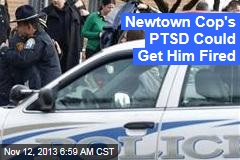 Newtown Cop's PTSD Could Get Him Fired