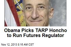 Obama Picks TARP Honcho to Run Futures Regulator