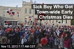 Sick Boy Who Got Town-wide Early Christmas Dies