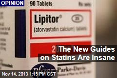 The New Guides on Statins Are Insane