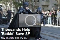 'Batkid' Saves San Francisco