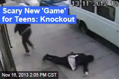 Scary New 'Game' for Teens: Knockout