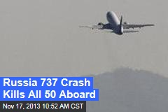 Russia 737 Crash Kills All 44 Aboard