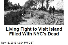 Living Fight to Visit Island Filled With NYC's Dead