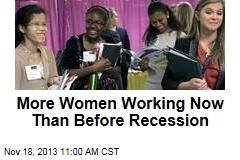 More Women Working Now Than Before Recession
