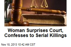 Woman Surprises Court, Confesses to Serial Killings