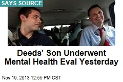 Deeds' Son Underwent Mental Health Eval Yesterday