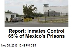 Report: Inmates Control 65% of Mexico's Prisons