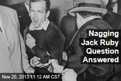 Nagging Jack Ruby Question Answered
