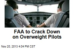 FAA to Crack Down on Overweight Pilots