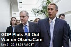 GOP Plots All-Out War on ObamaCare