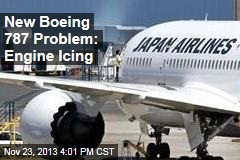 New Boeing 787 Problem: Engine Icing