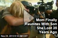 Mom Finally Reunites With Son She Lost 35 Years Ago