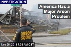 America Has a Major Arson Problem