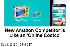 New Amazon Competitor Is Like an 'Online Costco'