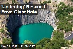 'Underdog Rescued From Giant Hole