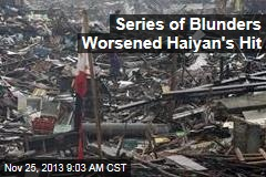 Series of Blunders Worsened Haiyan's Hit